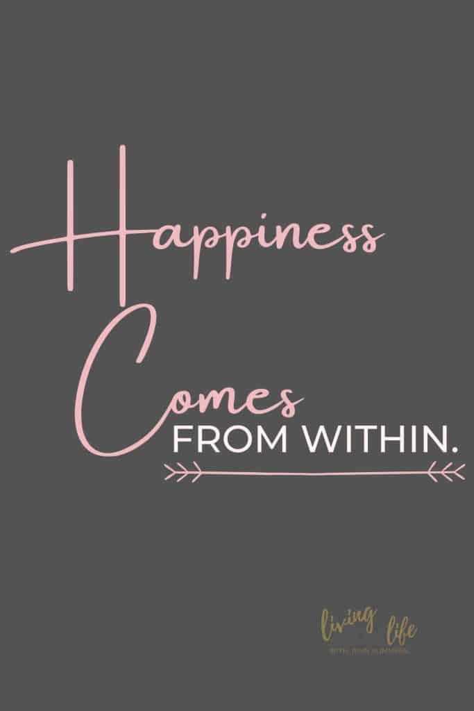 Happiness Comes From Within Don't wait for happiness to find you, create it within you!7 Beautiful life quotes to inspire. #LifeQuotes #QuotesToLifeBy #InspirationalQuotes #Happiness