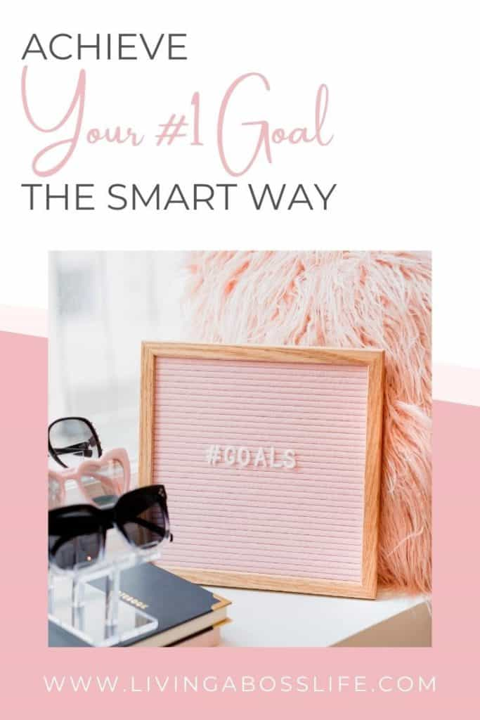 Achieve your #1 Goal The SMART Way! Achieving your goals should not be hard. We go over the key elements to setting goals so you can achieve them and start building your confidence for taking on bigger goals. See all our tips on goal setting the SMART way inside! #SMARTGoalsAre #SMARTGoalsExample #SMARTGoalsTemplate #SMARTGoalsWithExamples #Goals #SMARTGoalsWorksheet #SMARTGoalsPrintable #SMARTGoalsWorksheetFreePrintable