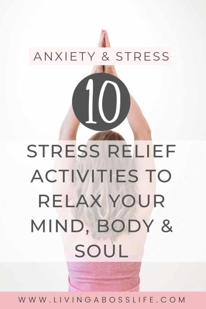 Anxiety & Stress burning you out? Learn how to relieve your stress with simple to implement strategies that actually work. Free your mind, body and soul with these 1o stress relief activities you can add to your daily routine. Do it for you!
