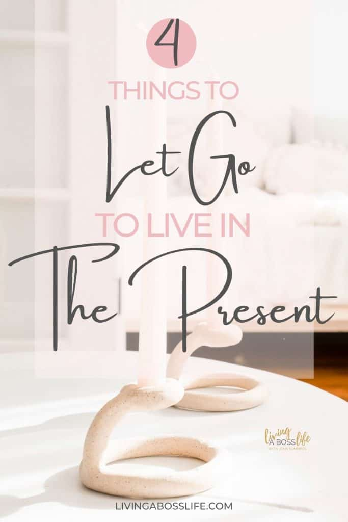 When you want to live in the present and not take things for granted it can be a struggle. Make it easier and STOP worrying about these 4 things!
