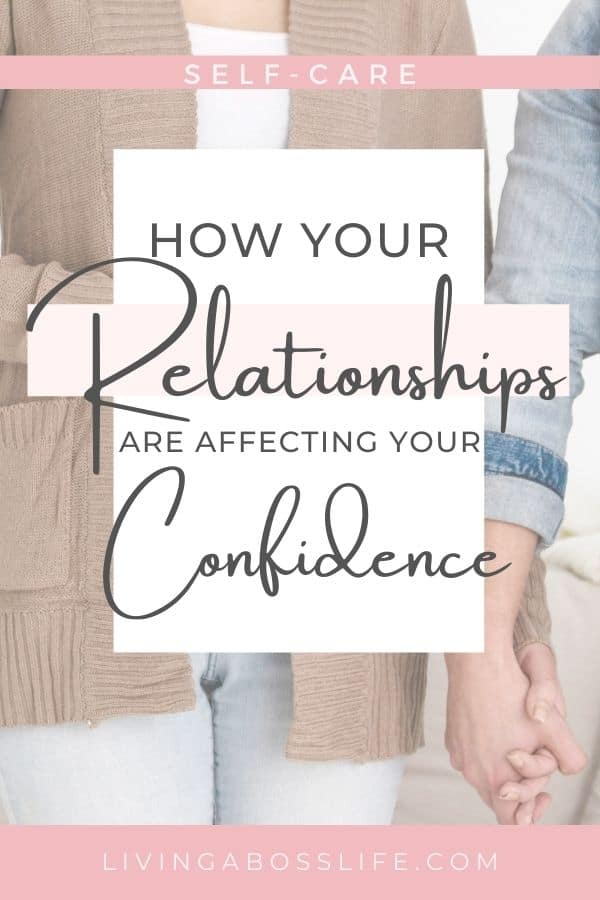 Confidence is affected by many components in life but our relationships are often overlooked as one of the most important factors that affect our confidence. Healthy relationships are necessary and they are a form of self-care. Learn more about how your relationships are affecting your confidence!