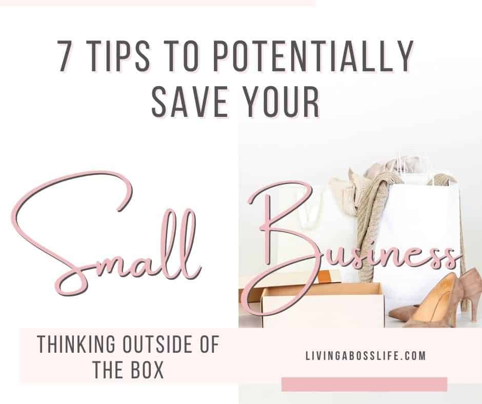 7 Tips To Potentially Save Your Small Business During A Pandemic. It may be time for your small business to shift gears and start thinking outside of the box. These ideas can help you get your creative juices flowing to help you stay afloat during this hard time. #Pivot #SmallBusiness #ThinkingOutsideOfTheBox #Lockdown #Entrepreneurs #BusinessIdeas