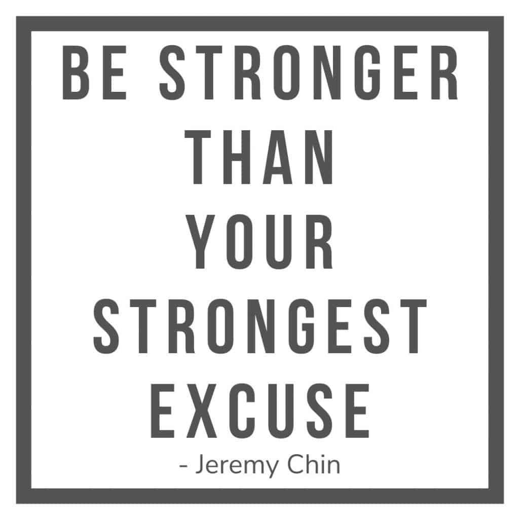 Be Stronger Than Your Strongest Excuse - Jeremy Chin. In a world where life is busy and chaotic, it is often easier to make an excuse and sway away from your initial goal.Be stronger than that!#MotivationalQuotes #Success #Goals #DefineYourSuccess #MotivationalQuotesForWomen #MotivationalQuotesForWork #MotivationalQuotesToWorkout #LifeQuotes #PositiveQuotes #QuotesOnHappiness #QuotesOnStrength #QuotesOnEncouragement #QuotesOnSuccess #QuotesHardWork #QuotesToInspire #QuotesToMotivate #Achieve #Confidence #Motivate