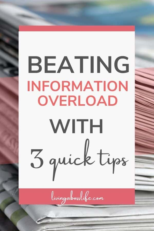 Beating Information Overload with 3 quick tips. Did you know that information overload is one of the leading factors in procrastination, stress, anxiety and overwhelm? Learn how to put a stop to it so you can start living the life you always wanted.