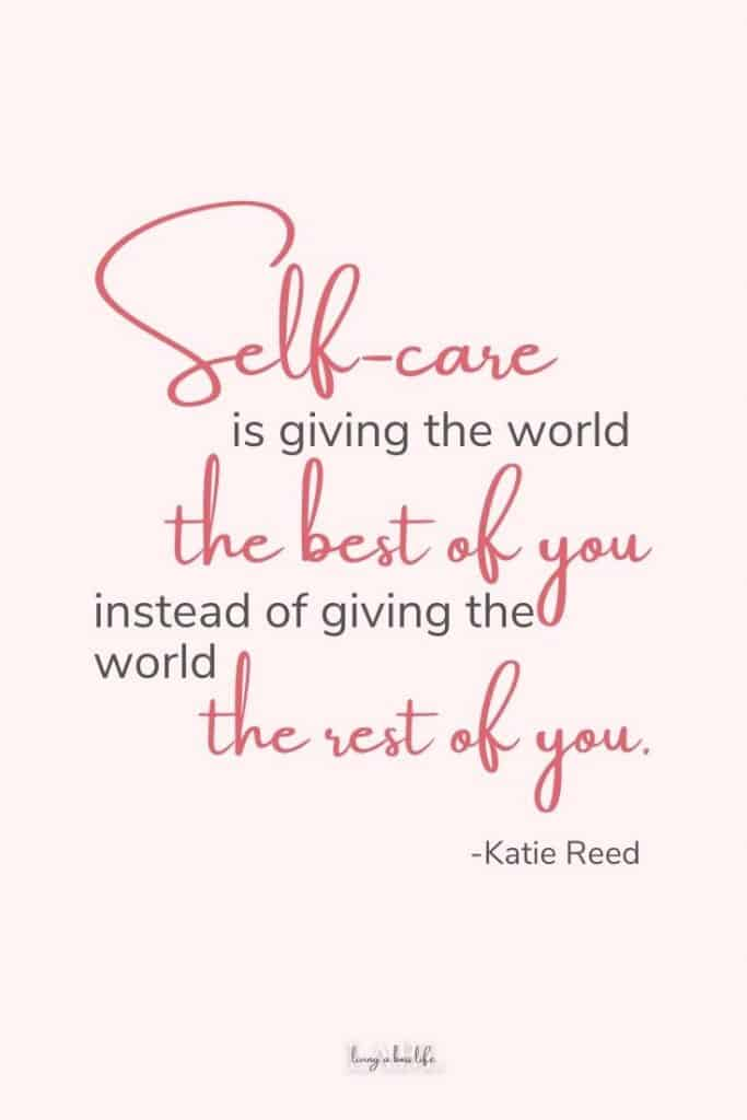 Self-care is giving the world the best of you instead of giving the world the rest of you. Quote by Katie Reed Learn about practising a self-care morning routine, click now. #MorningRoutine #SelfCare #SelfLove #Happiness #Gratitude #Journal #HealthyHabits #CreatingHabits #PracticeSelfCare #SkinCareRoutine