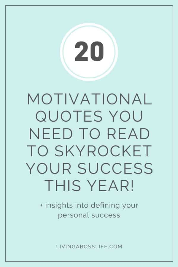 Skyrocket your success with these 20 amazing quotes that will motivate you to accomplish your goals like a boss! #MotivationalQuotes #Success #Goals #DefineYourSuccess #MotivationalQuotesForWomen #MotivationalQuotesForWork #MotivationalQuotesToWorkout #LifeQuotes #PositiveQuotes #QuotesOnHappiness #QuotesOnStrength #QuotesOnEncouragement #QuotesOnSuccess #QuotesHardWork #QuotesToInspire #QuotesToMotivate
