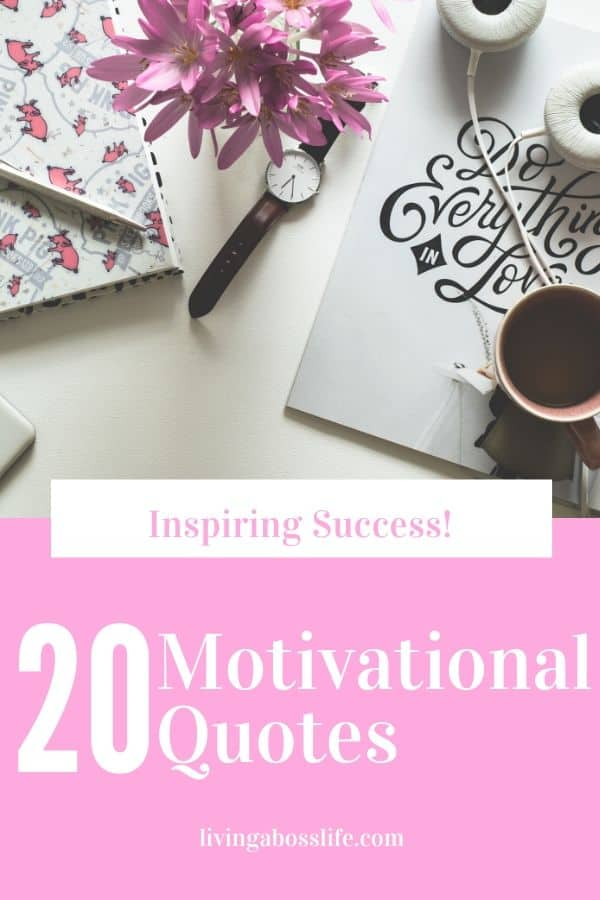 20 Amazing Motivational Quotes to Inspire Success! Are you needing strength to accomplish a goal you have been trying to succeed at with no avail? Invoke endurance and  positivity and get pumped up with these 20 favourite motivational quotes!  #MotivationalQuotes #Success #Goals #DefineYourSuccess #MotivationalQuotesForWomen #MotivationalQuotesForWork #MotivationalQuotesToWorkout #LifeQuotes #PositiveQuotes #QuotesOnHappiness #QuotesOnStrength #QuotesOnEncouragement #QuotesOnSuccess #QuotesHardWork #QuotesToInspire #QuotesToMotivate #Achieve #Confidence #Motivate