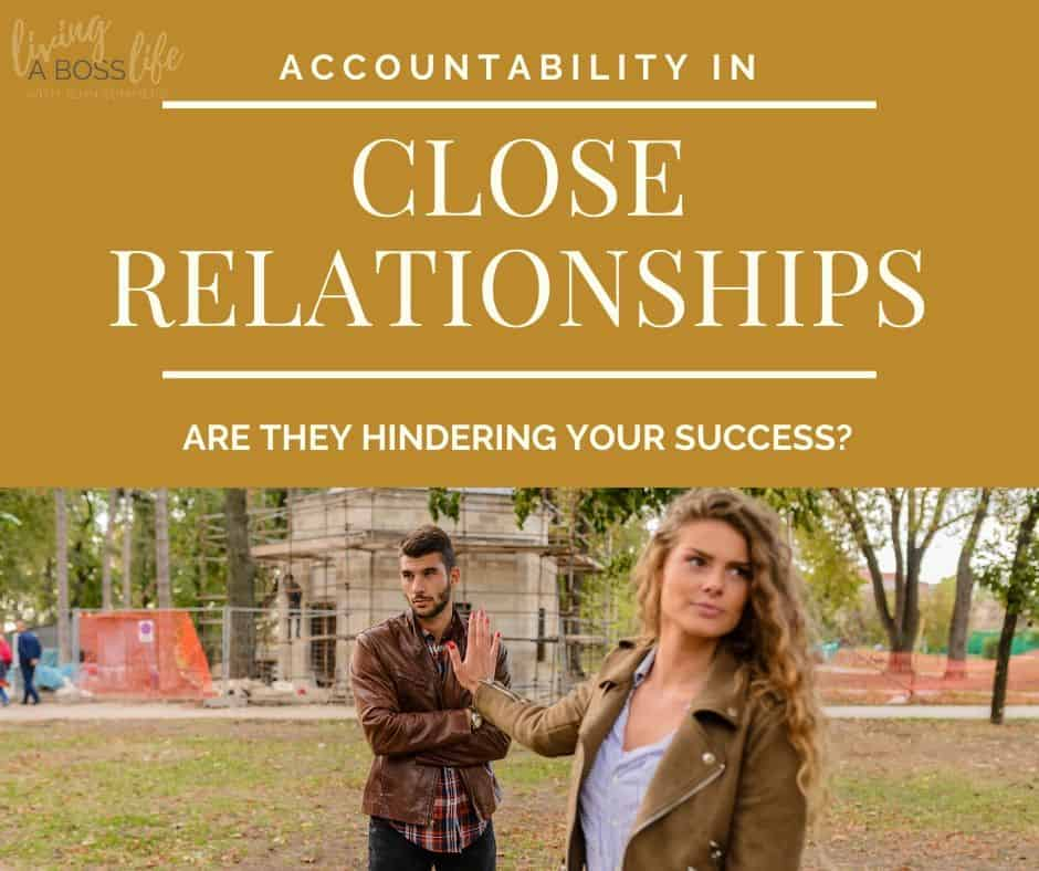Are your close relationship accountability partners hindering your success? It is very common for us to share our desires with those closest to us, however, sometimes the sharing of our passions may also increase our fear of failure.