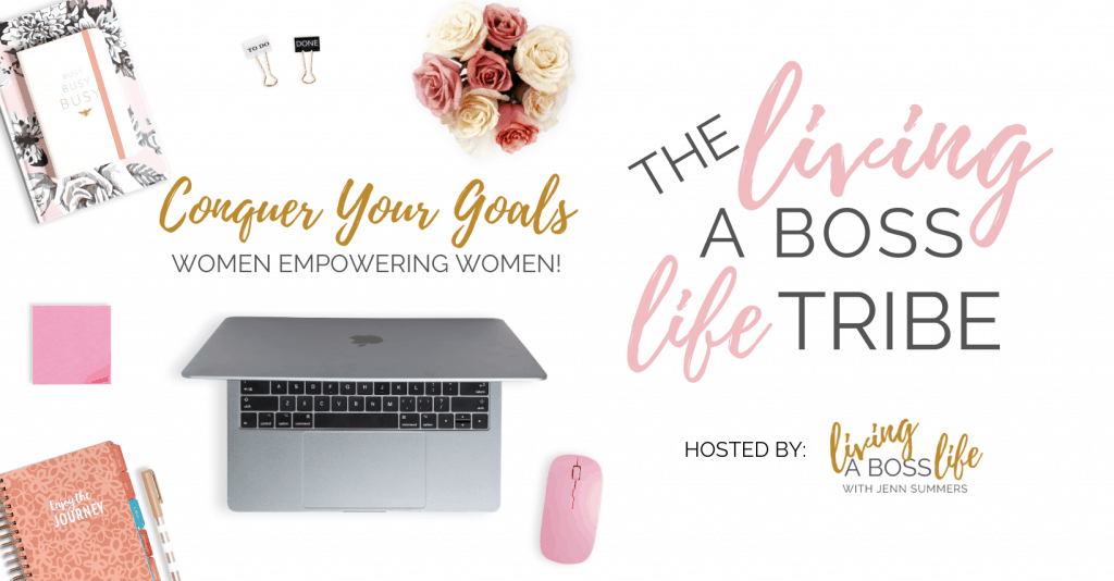 The Living A Boss Life Tribe ( formerly know as Goal-Getters Accountability with Jenn Summers) is a group of like minded individuals working together to gain accountability and achieve their goals by supporting one another.