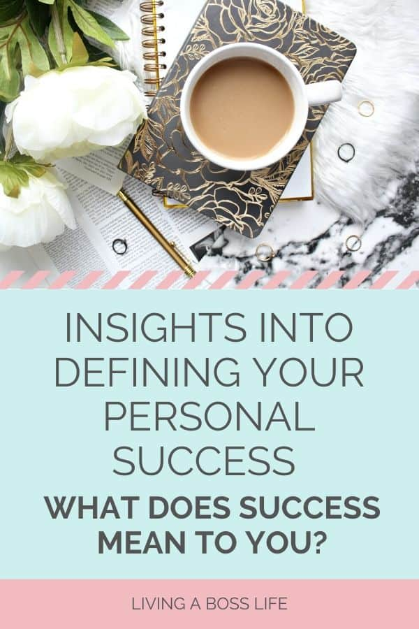 What does success mean to you? Defining your personal evaluation of success is key to accomplishing goals and living life to its fullest! Come see more on livingabosslife.com ! #Motivation #Quotes #SuccessDefine #Insights #Accountability #SuccessQuotes #Successful #Achieve #Motivate #Confidence #Joy #Safety #Prosperity #Wealth #Content