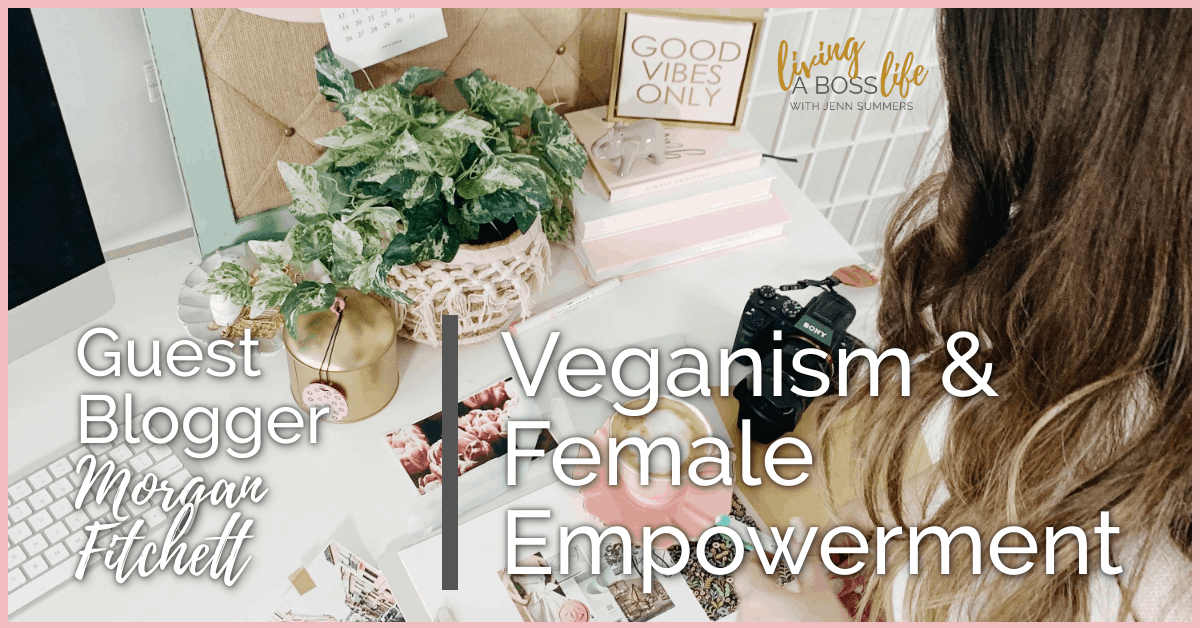 Guest blogger Morgan Fitchett from The Veg Query is a vegan life and wellness coach. Today she shares her views on veganism and female empowerment.