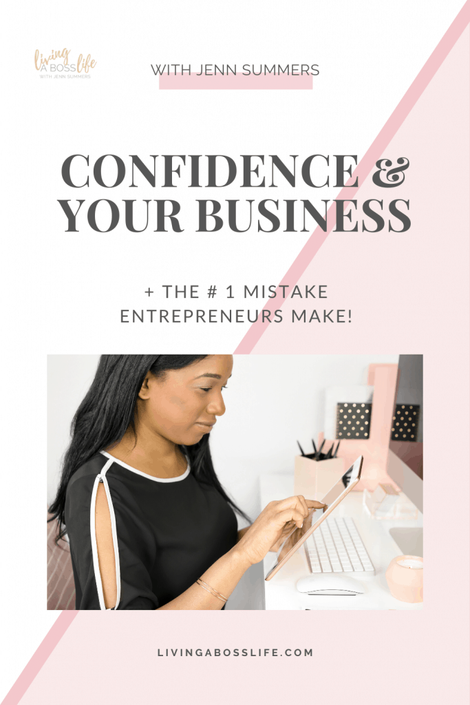 Confidence and your Business Plus The # 1 mistake holding you back! Your time is now!