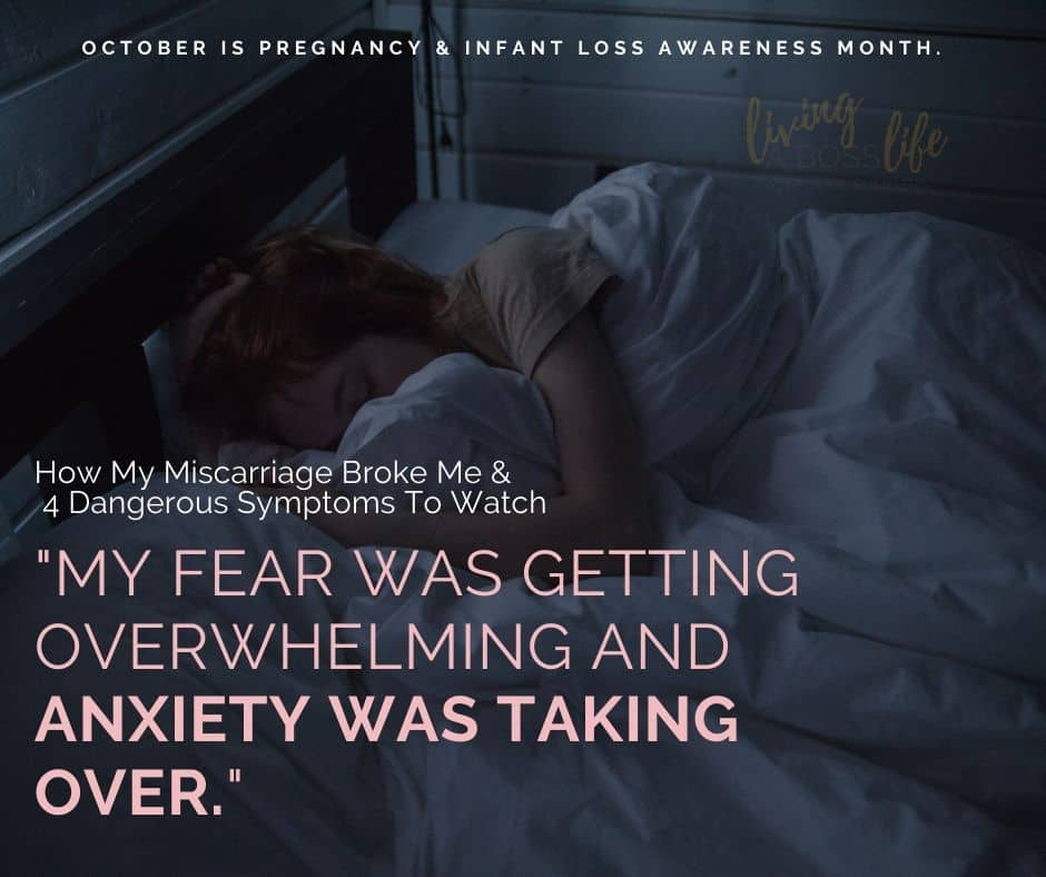 My fear was getting overwhelming and anxiety was taking over. My story of dealing with a miscarriage and the dangerous symptoms you should watch for. October is pregnancy & Infant loss awareness month. #WaveOfLight #Miscarriage #InfantLoss #Awareness #MentalHealth