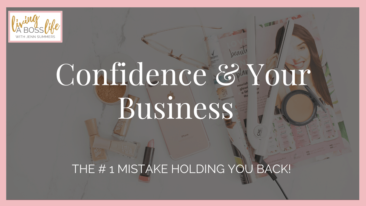 Confidence and your Business Plus The # 1 mistake holding you back!