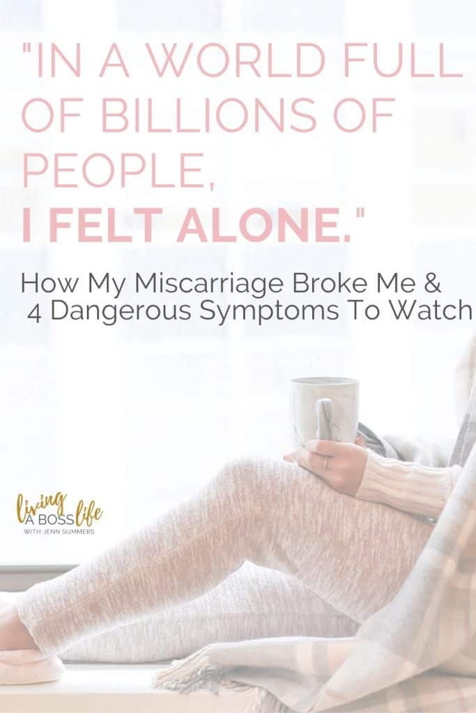 This is a story about a very hard time in my life that I went through, that we both went through and yet, I felt so very alone. How my miscarriage broke me and the symptoms you should watch for. #Motherhood #PregnancyLoss #Depression #MentalHealth #InfantLoss #Awareness