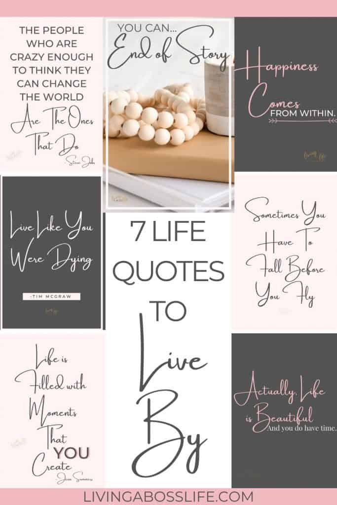 7 Life quotes to live by. Life is what you make it and if you truly believe in yourself anything i possible. I have taken my favourite life quotes and put them together in a beautiful gallery of inspiration! See them all! #LifeQuotes #QuotesToLiveBy #Believe #Inspiration #Happiness #Mindset