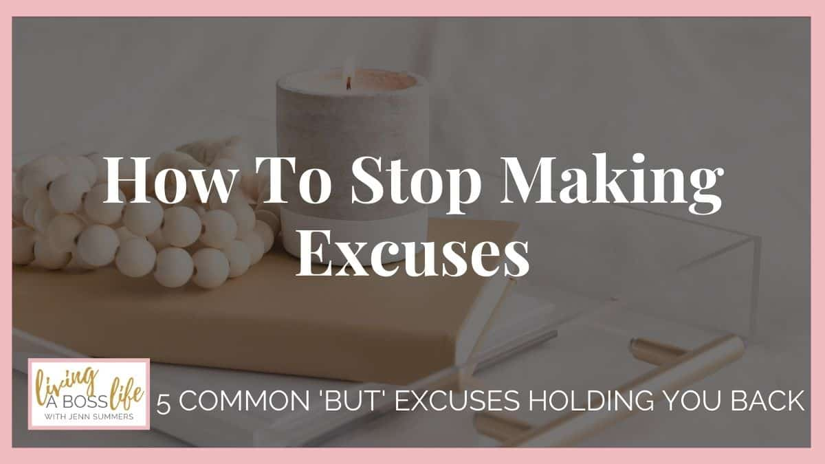 How to stop making excuses so you can get what you want in life! Excuses cause us to procrastinate and become less productive. Find out how to tackle the obstacle of excuses so you can find your success! #Excuses #Procrastination #BadHabits #StopMakingExcuses #Mindset #Empowerment #ButExcuses #SayNotToExcuses