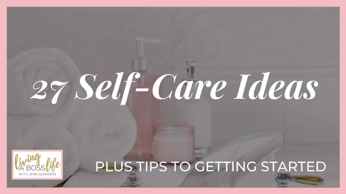 27 self-care ideas to easily implement into your busy schedule. Plus tips to make self-care your new successful habit! #SelfCareIdeas #SelfCareSunday #SelfCareActivities #SelfCareRoutine #SelfLove