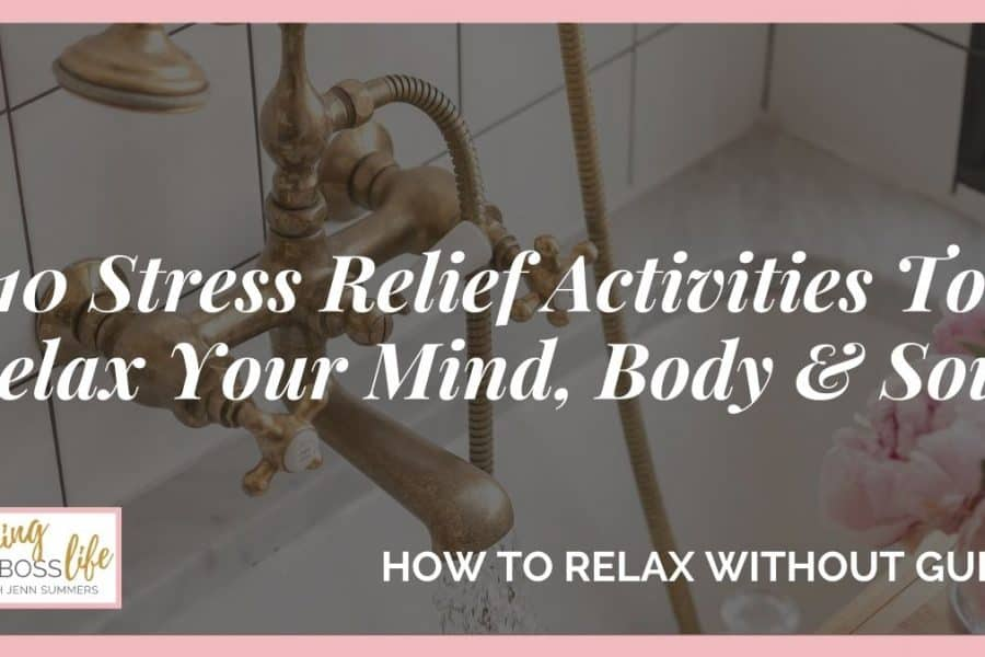 How to relax with out. These 10 stress relief activities can help you ease your anxious mind, body and soul. Make relaxation a part of our self-care routine.
