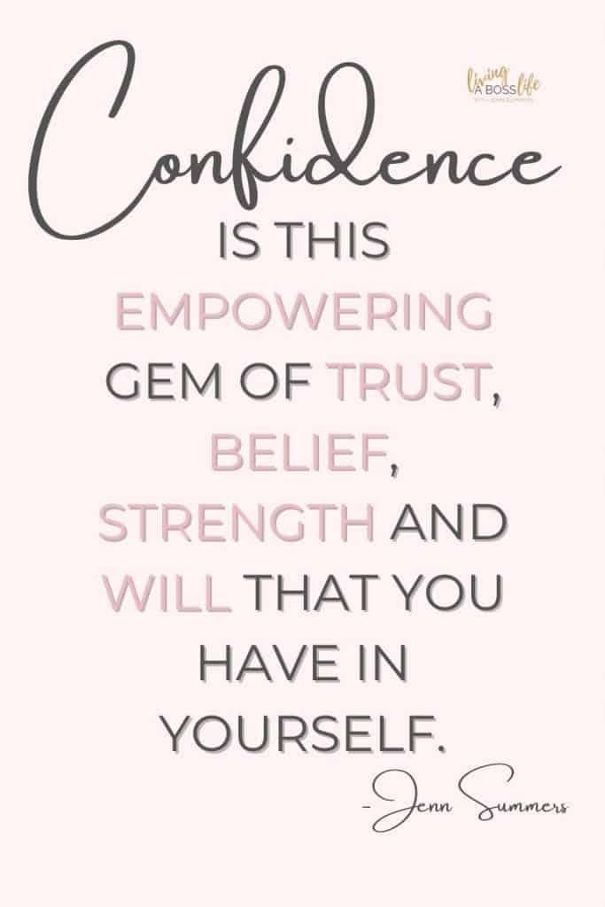 Confidence is this empowering gem of trust, belief, will and strength that you have in yourself. To be confident you truly love yourself.