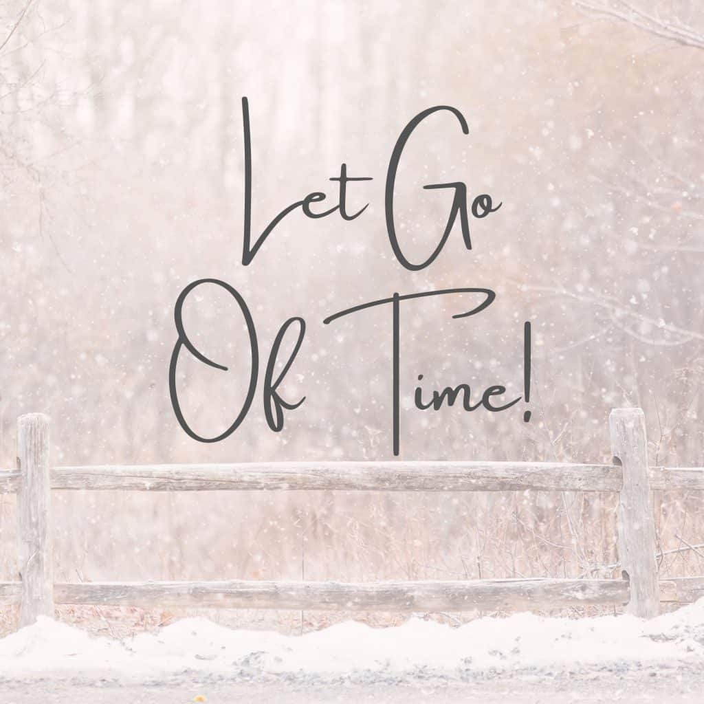Learn to let go of time, routine and schedules when you are trying to be more present and enjoy the moment at hand. This is key to a stress-free Christmas holiday season.