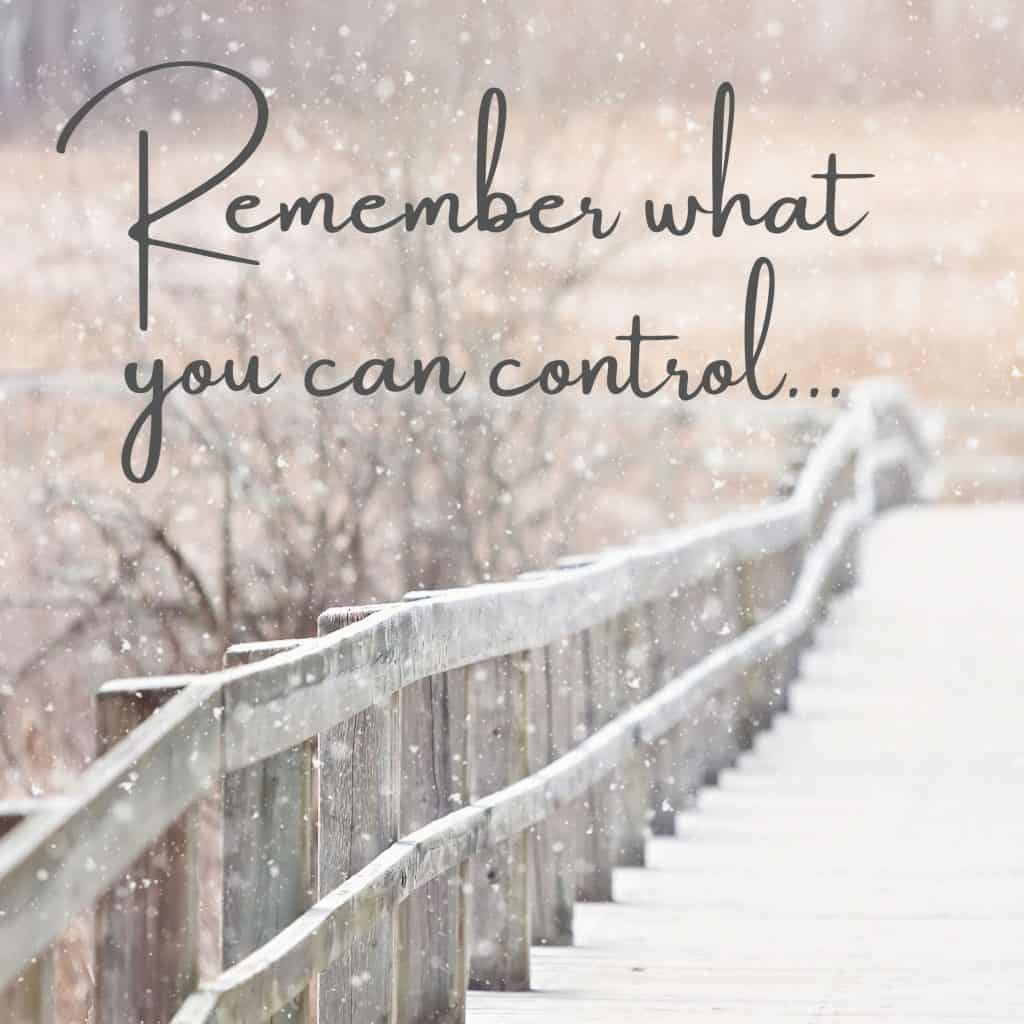 It is essential to remember what you can control! The only parts of life that we are in control of is our own actions, reactions, feelings and behaviours. We can not change the world outside of us or control others, making this discovery will change your life.