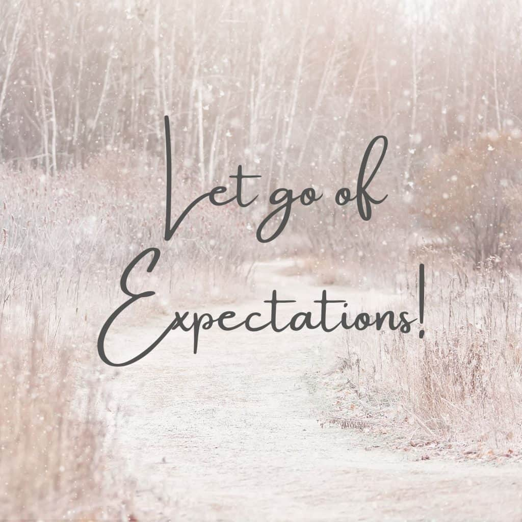 Let go of expectations from others and from yourself to enjoy a stress-free Christmas holiday season. Do not overload yourself with expectations either enjoy yourself and those around you. Once we let go we can fully enjoy Christmas.