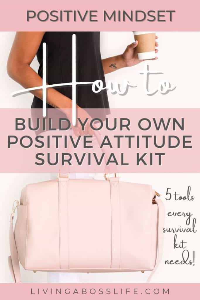 Build your own positive attitude survival kit using these 5 tools to develop and maintain a positive thinking attitude.Say goodbye to negative thinking with the 5 tool positive attitude survival kit.#PositiveAttitude #PositiveThinking #NegativeThinking #GrowthMindset #Positivity #GratitudeJournal #Grounding #Happiness #Joy #Inspiration #BeatingAnxiety #Depression #PositiveAttitudeQuote #SelfCare