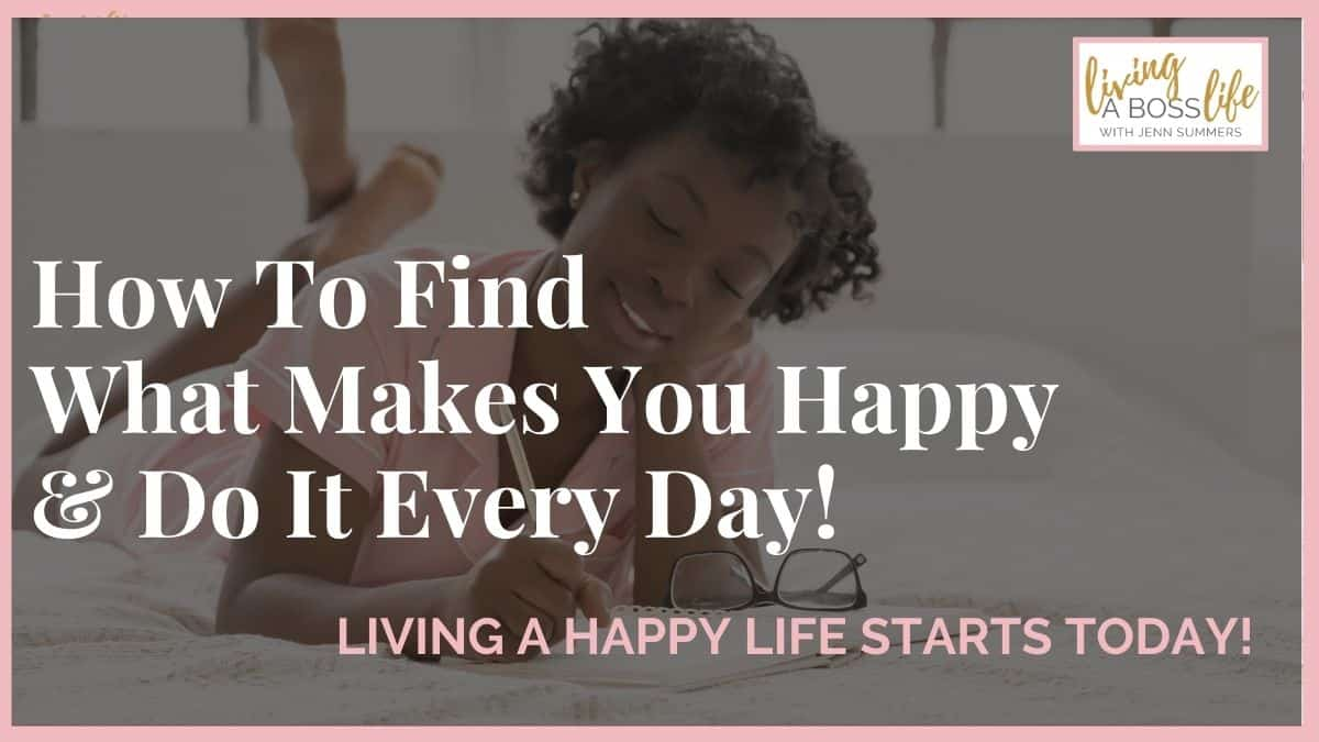 How to find what makes you happy and how to use it every day to bring you joy!