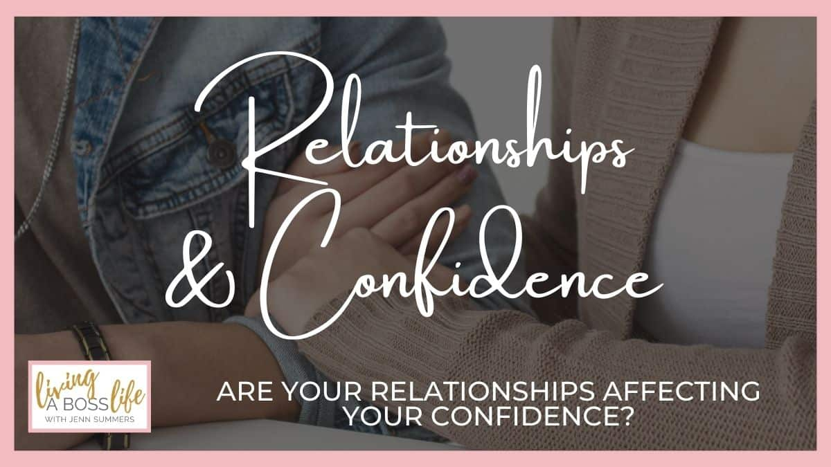 Do your relationships empower confidence? Or do they leave you feeling down and hard on yourself. Building healthy relationships is the #1 way to practice self-care!