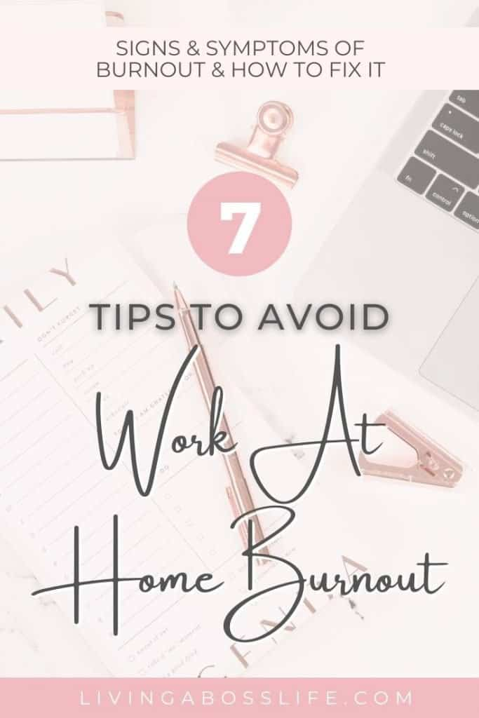 7 tips to avoid work from home burnout. Work at home burnout is real and here is what you need to know. As the workforce shifts gears more business are embracing a long term remote workforce #Burnout #TipsToDealWithBurnout #HowToReenergize #WorkFromHomeBurnout #WorkAtHomeBurnout