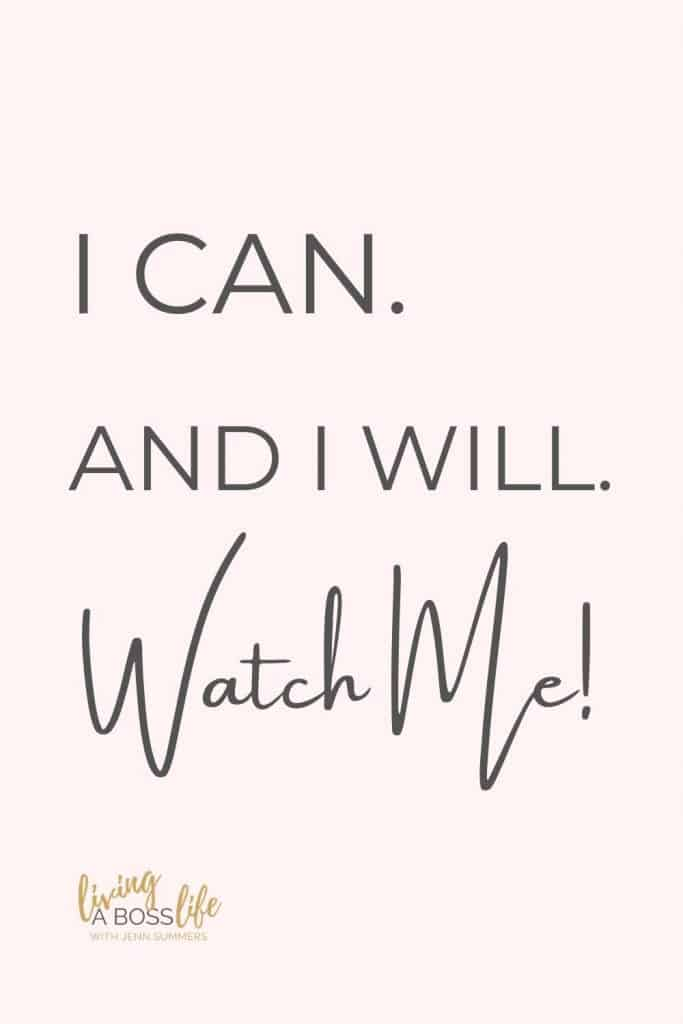 Stop Procrastinating by changing your mindset to I can. And I will. Watch Me!