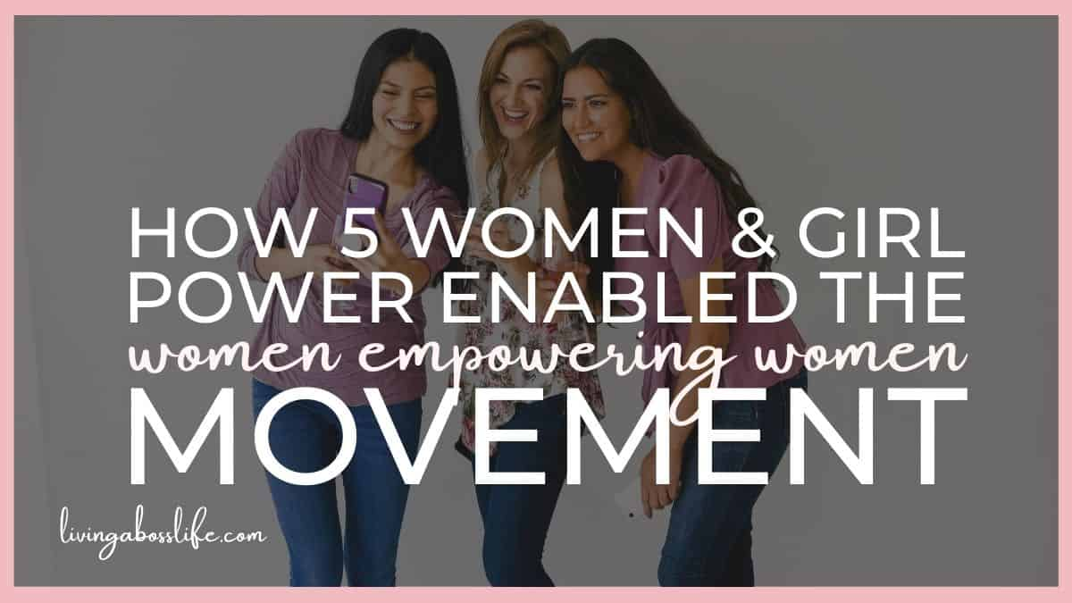 Did girl power ignite the fire of women empowering women? Learn how these 5 women inspired empowerment across the globe by reaching youth and building a foundation of feminism for todays generation. #TheSpiceGirls #Empowerment #LiftEachOtherUp #GirlPower #WomenEmpoweringWomen