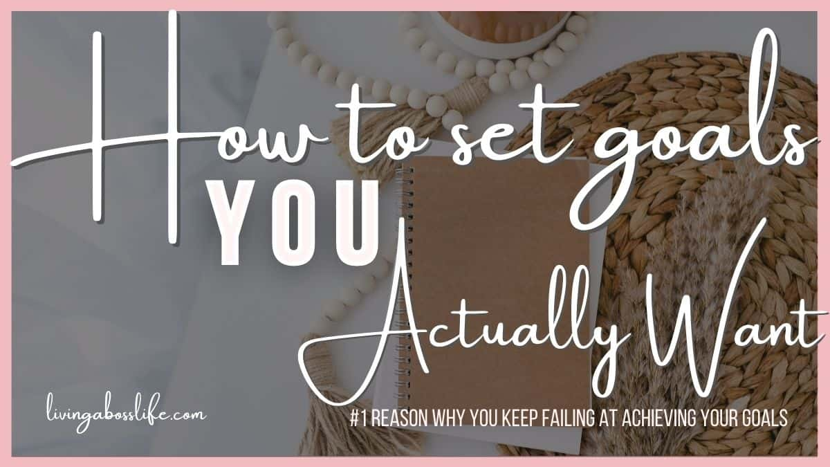 Learn The #1 Reason You Keep Failing At Achieving Your Goals and how to set goals YOU actually want! Get society out of your head and start planning the life you want! #Goals2021 #GoalSetting #NewYearsResolutions #GoalPlanning #HowToSetGoals #SMARTGoals #FindingYourWhy #Motivation #inspiration #Desire #Mindset #WhatYouReallyWant