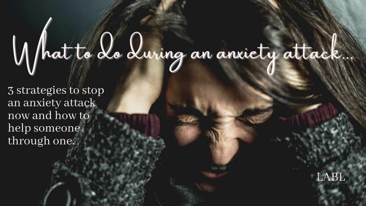 What to during an anxiety attack: 3 strategies to help stop an anxiety attack right now! regain focus and control. Plus tips for support person of someone having an anxiety attack. #MentalHealthAwareness #MentalHealth #Anxiety #AnxietyAttacks #PanicAttacks #Coping