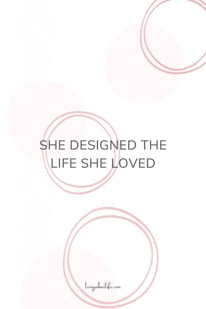 She designed to life she loved. Beautiful inspiring quote for women. The choice is up to you, make it! read more about positive mental health and reaching goals. Cleanse your mind and build the life you love! #MentalHealth #PersonalDevelopment #ToxicRelationships #Relationships #Organization #MindCation #Unplug #HealthyHabits #HealthyEating #Exercise #MindAndBodyExercise #MentalDetox #HowToCleanseYourMind